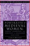 Portraits of Medieval Women : Family, Marriage and Social Relationships in Thirteenth Century England, Mitchell, Linda E., 031229297X
