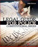 Legal Guide for Police : Constitutional Issues, Walker, Jeffery T. and Hemmens, Craig, 0323322972