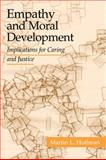 Empathy and Moral Development : Implications for Caring and Justice, Hoffman, Martin L., 052101297X