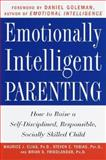Emotionally Intelligent Parenting, Maurice Elias and Steven Tobias, 0609602977