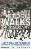 Historic Walks of Calgary, Harry M. Sanders, 0889952973