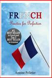 French. Practice for Perfection, Antoine Pelletier, 1492142972