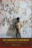 The Shackled Continent, Robert Guest, 1588342972