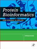 Protein Bioinformatics : From Sequence to Function, Gromiha, M. Michael and Penrose, Denise, 8131222977