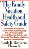 The Family Vacation Health and Safety Guide, Linda R. Bernstein, 0425142973