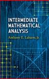 Intermediate Mathematical Analysis, Labarre, Anthony E., 0486462978
