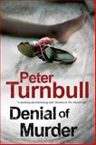 Denial of Murder: a Harry Vicary Police Procedural, Peter Turnbull, 072788297X