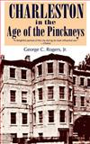 Charleston in the Age of the Pinckneys, Rogers, George C., Jr., 0872492974
