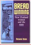 Breadwinning : New Zealand Women and the State, Nolan, Melanie, 0908812973