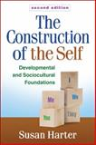 The Construction of the Self : Developmental and Sociocultural Foundations, Harter, Susan, 1462502970