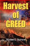 Harvest of Greed, Michael Byrnes, 1479122971