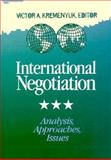 International Negotiation : Analysis, Approaches, Issues, Kremenyuk, Victor A., 1555422977
