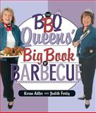 The BBQ Queens' Big Book of Barbecue, Karen Adler and Judith M. Fertig, 1558322973