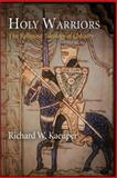 Holy Warriors : The Religious Ideology of Chivalry, Kaeuper, Richard W., 0812222970