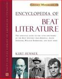 Encyclopedia of Beat Literature : The Essential Guide to the Lives and Works of the Beat Writers, Kurt Hemmer, 0816042977