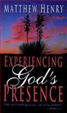 Experiencing God's Presence, Matthew Henry, 0883682974
