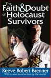 The Faith and Doubt of Holocaust Survivors, Clapp, James A. and Brenner, Reeve Robert, 1412852978