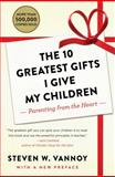The 10 Greatest Gifts I Give My Children, Steven W. Vannoy, 147676297X