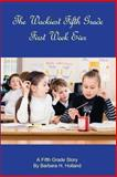The Wackiest Fifth Grade First Week Ever, Barbara Holland, 1492812978