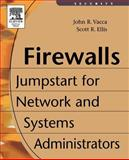 Firewalls : Jumpstart for Network and Systems Administrators, Vacca, John R. and Ellis, Scott, 1555582974