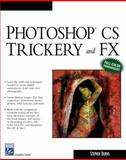 Photoshop CS Trickery and FX, Burns, Stephen, 1584502975