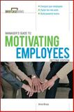 A Manager's Guide to Motivating Employees 2nd Edition