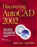 Discovering AutoCAD 2002, Dix, Mark and Riley, Paul, 0130932973
