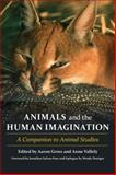 Animals and the Human Imagination : A Companion to Animal Studies, , 0231152973