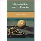 Globalization and Its Enemies, Cohen, Daniel, 0262532972