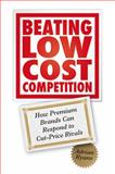 Beating Low Cost Competition : How Premium Brands Can Respond to Cut-Price Rivals, Ryans, Adrian B. and Ryans, 0470742976