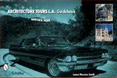 Architecture Tours L. A. Guidebook, Laura Massino Smith, 0764322974