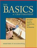 The Basics of Craftsmanship, Rodney Crosby and Fine Woodworking Magazine Editors, 1561582972