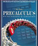 Precalculus : Functions and Graphs, Demana, Franklin D. and Foley, Gregory, 0201822970