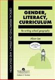 Gender, Literacy, Curriculum : Rewriting School Geography, Lee, Alison and University of Technology Press Staff, 0748402977