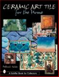 Ceramic Art Tile for the Home, Deborah Goletz, 0764312979