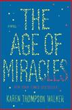 The Age of Miracles, Karen Thompson Walker, 0812992970