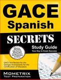 Gace Spanish Secrets Study Guide : GACE Test Review for the Georgia Assessments for the Certification of Educators, GACE Exam Secrets Test Prep Team, 1630942979