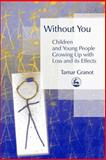 Without You 1st Edition