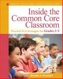 Inside the Common Core Classroom : Practical ELA Strategies for Grades 3-5, Overturf, Brenda J., 0133362973