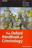 The Oxford Handbook of Criminology, , 0198262973