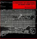 A History of Housing in New York City 9780231062978