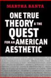 One True Theory and the Quest for an American Aesthetic, Banta, Martha, 0300122977