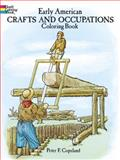 Early American Crafts and Occupations Coloring Book, Peter F. Copeland, 048628297X