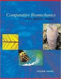 Comparative Biomechanics - Life's Physical World, Vogel, Steven, 0691112975