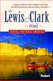 The Lewis and Clark Trail, Fodor's Travel Publications, Inc. Staff, 140001297X