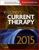 Conn's Current Therapy 2015 : Expert Consult: Online and Print, Bope, Edward T. and Kellerman, Rick D., 1455702978