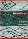 Logical Options : An Introduction to Classical and Alternative Logics, Bell, John L. and DeVidi, David, 1551112973