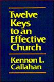 Twelve Keys to an Effective Church : Strategic Planning for Mission, Callahan, Kennon L., 0060612975