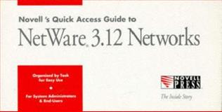 Novell's Quick Access Guide to NetWare 3.12 Networks, Novell Press, Staff, 0782112978