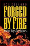 Forged by Fire, Bob Reccord, 0805422978